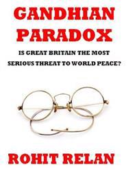 Gandhian Paradox: Is Great Britain the Most Serious Threat to World Peace?