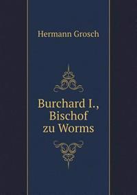 Burchard I., Bischof Zu Worms