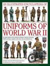 An Illustrated Encyclopedia of Uniforms of World War II