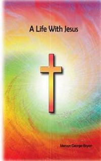 A Life with Jesus