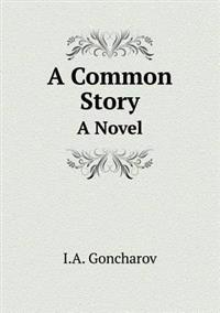 A Common Story a Novel