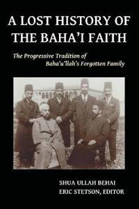 A Lost History of the Baha'i Faith