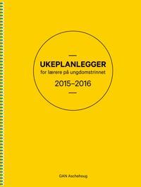 Ukeplanlegger for lærere på ungdomstrinnet 2015-2016