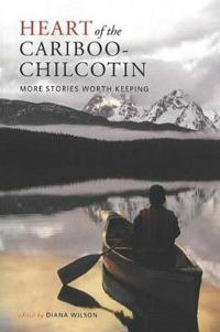 Heart of the Cariboo-Chilcotin