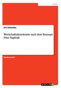 Wirtschaftsdemokratie Nach Dem Konzept Fritz Naphtali
