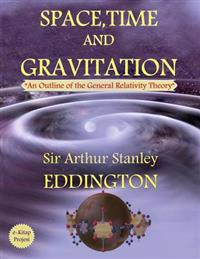"""Space, Time and Gravitation: """"An Outline of the General Relativity Theory"""""""