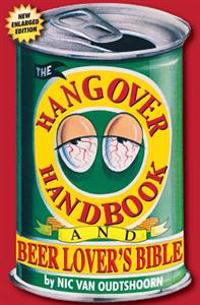 The Hangover Handbook: And Beer Lover's Bible