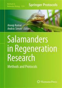 Salamanders in Regeneration Research: Methods and Protocols