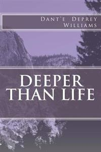 Deeper Than Life