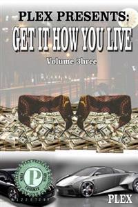 Get It How You Live 3: The Gift and the Curse