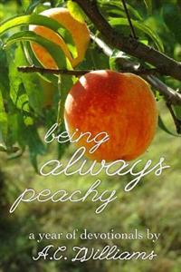 Being Always Peachy: A Year of Devotionals