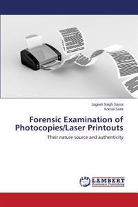 Forensic Examination of Photocopies/Laser Printouts