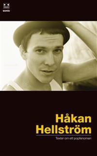Håkan Hellström : texter om ett popfenomen