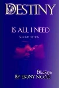 Destiny Is All I Need: Second Edition