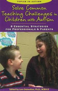 Solve Common Teaching Challenges in Children With Autism