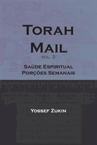 Torah Mail Vol: Saude Espiritual - Porcoes Semanais
