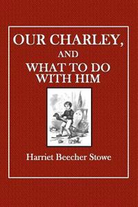 Our Charley: And What to Do with Him