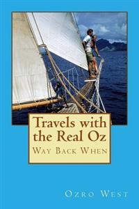 Travels with the Real Oz: Way Back When