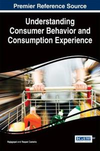 Understanding Consumer Behavior and Consumption Experience