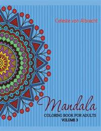 Mandala: Coloring Book for Adults Volume 3