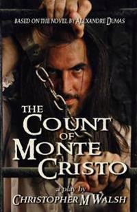 The Count of Monte Cristo: A Play
