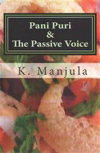 Pani Puri and the Passive Voice
