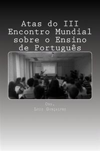 Atas Do III Encontro Mundial Sobre O Ensino de Portugues