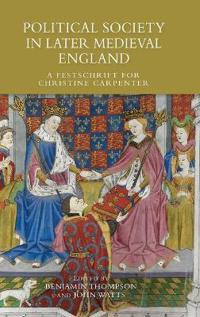 Political Society in Later Medieval England