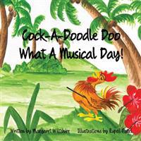 Cock-A-Doodle-Doo! What a Musical Day!: Cock-A-Doodle-Doo! What a Musical Day!