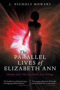 The Parallel Lives of Elizabeth Ann