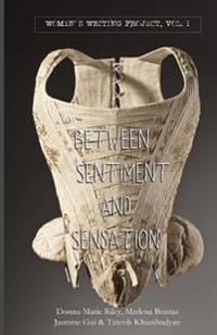 Between Sentiment & Sensation: Vol I