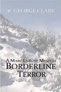 Borderline Terror: A Marc Larose Mystery