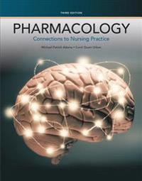 Pharmacology: Connections to Nursing Practice Plus Mylab Nursing with Pearson Etext -- Access Card Package