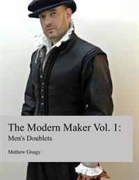 The Modern Maker: Men's 17th Century Doublets