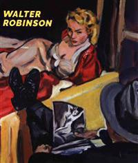 Walter Robinson - Paintings and Other Indulgences
