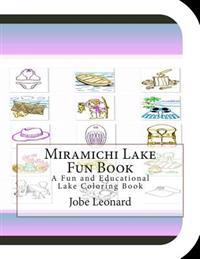 Miramichi Lake Fun Book: A Fun and Educational Lake Coloring Book