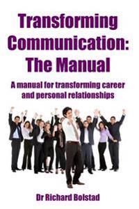Transforming Communication: The Manual