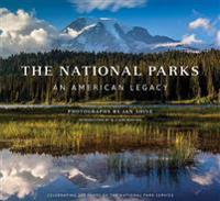 The National Parks: An American Legacy: An American Legacy