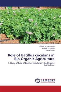 Role of Bacillus Circulans in Bio-Organic Agriculture