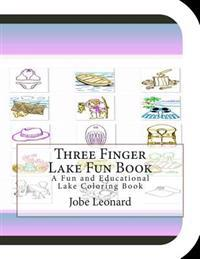 Three Finger Lake Fun Book: A Fun and Educational Lake Coloring Book