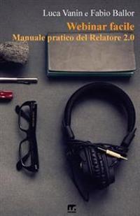 Webinar Facile: Manuale Pratico del Relatore 2.0