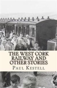 The West Cork Railway and Other Stories