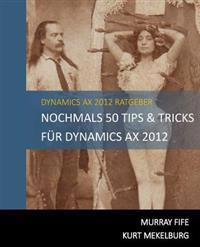 Nochmals 50 Tips & Tricks Fur Dynamics Ax 2012: German Edition