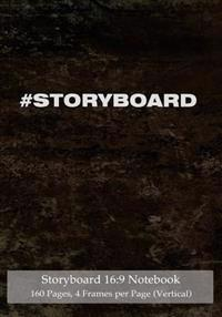 Storyboard 16: 9 Notebook 160 Pages 4 Frames Per Page (Vertical): Ideal Journal to Sketch and Visualize Scenes, 7x10 Notebook with Bl