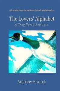 The Lovers' Alphabet: A True North Romance
