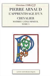 Pierre Arnaud: L'Apprentissage D'Un Chevalier