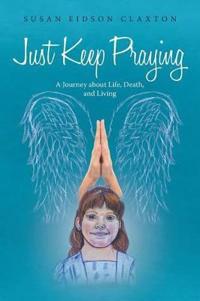 Just Keep Praying
