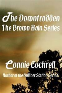 The Downtrodden: Book Two of the Brown Rain Series