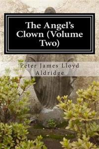 The Angel's Clown (Volume Two)