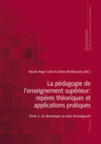 La P dagogie de l'Enseignement Sup rieur: Rep res Th oriques Et Applications Pratiques